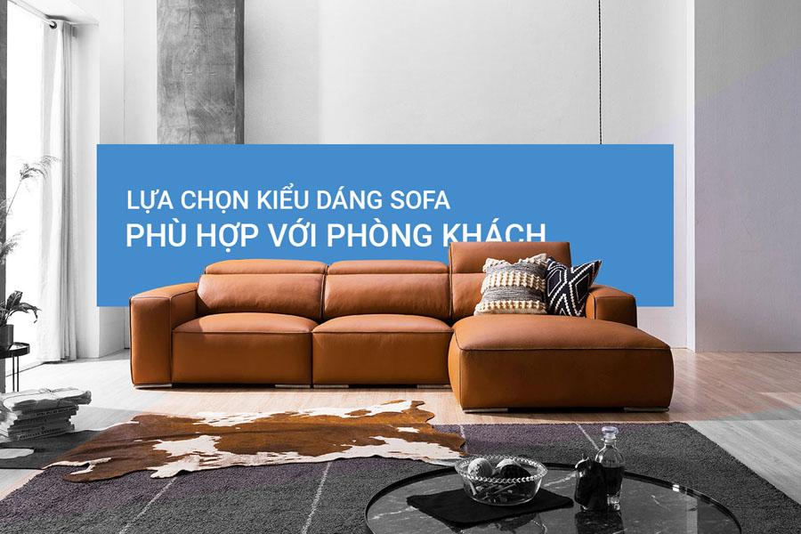 Lựa chọn kiểu dáng sofa phù hợp với phòng khách