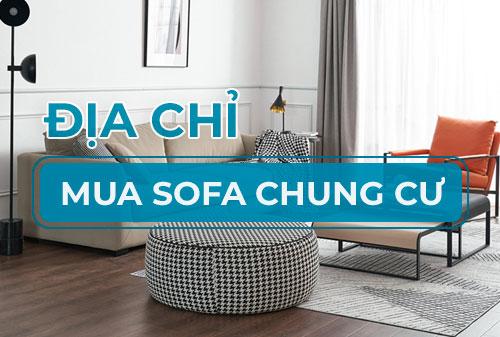 Địa chỉ mua sofa chung cư