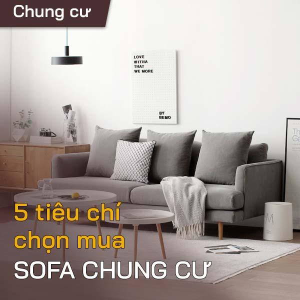 5 Tiêu chí chọn mua sofa chung cư 1