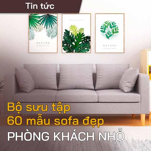 60 Mẫu sofa phòng khách nhỏ