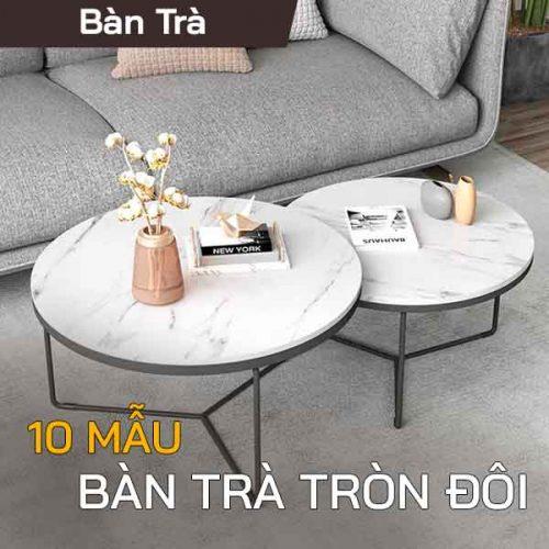 Bàn trà tròn đôi – 10 mẫu bàn trà tròn đôi đẹp không thể bỏ qua